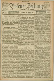 Posener Zeitung. Jg.100, Nr. 782 (7 November 1893) - Morgen=Ausgabe. + dod.