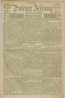 Posener Zeitung. Jg.100, Nr. 803 (15 November 1893) - Morgen=Ausgabe. + dod.