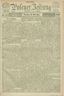 Posener Zeitung. Jg.100, Nr. 833 (28 November 1893) - Morgen=Ausgabe. + dod.