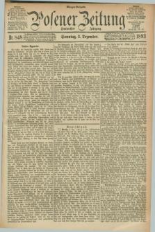 Posener Zeitung. Jg.100, Nr. 848 (3 Dezember 1893) - Morgen=Ausgabe. + dod.