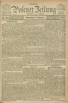 Posener Zeitung. Jg.100, Nr. 864 (9 Dezember 1893) - Mittag=Ausgabe.