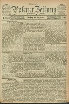 Posener Zeitung. Jg.100, Nr. 888 (19 Dezember 1893) - Mittag=Ausgabe.