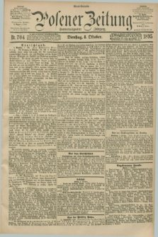 Posener Zeitung. Jg.102, Nr. 704 (8 Oktober 1895) - Abend=Ausgabe.