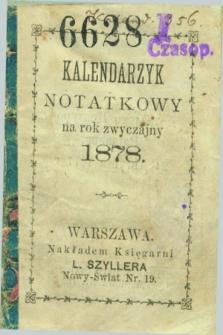 Kalendarzyk Notatkowy : na rok zwyczajny 1878