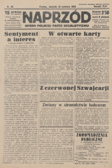 Naprzód : organ Polskiej Partji Socjalistycznej. 1934, nr85