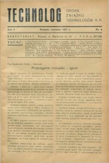 Technolog : organ Związku Technologów R.P. R.5, Nr. 6 (czerwiec 1937)