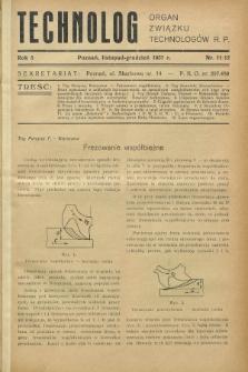 Technolog : organ Związku Technologów R.P. R.5, Nr. 11/12 (listopad/grudzień 1937)
