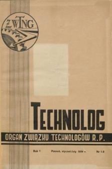 Technolog : organ Związku Technologów R.P. R.7, Nr. 1/2 (styczeń/luty 1939)