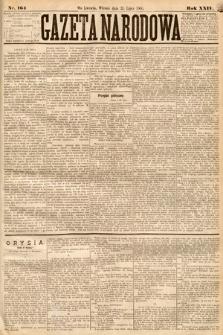 Gazeta Narodowa. 1885, nr164