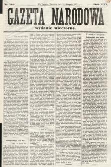 Gazeta Narodowa (wydanie wieczorne). 1877, nr184