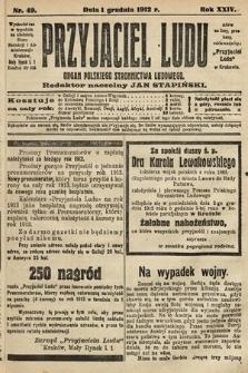 Przyjaciel Ludu : organ Polskiego Stronnictwa Ludowego. 1912, nr49