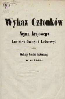 Wykaz Członków Sejmu Krajowego Królewstwa Galicyi iLodomeryi, tudzież Wielkiego Xięstwa Krakowskiego. 1869