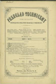 Przegląd Techniczny : pismo miesięczne poświęcone sprawom techniki i przemysłu. R.7, T.13, z. 1 (styczeń 1881)
