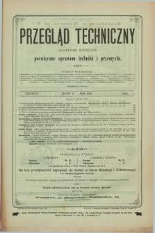 Przegląd Techniczny : czasopismo miesięczne poświęcone sprawom techniki i przemysłu. R.18, T.29, [z. 6] (czerwiec 1892)