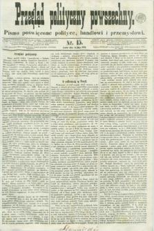 Przegląd Polityczny Powszechny : pismo poświęcone polityce, handlowi i przemysłowi. 1858, nr 15 (19 maja) + dod.