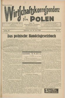 """Wirtschaftskorrespondenz für Polen : Organ der """"Wirtschaftlischen Vereinigung für Polnisch-Schlesien"""". Jg.11, Nr. 17 (30 Juni 1934)"""