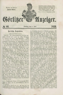 Görlitzer Anzeiger. [Bd.1], № 66 (8 Juni 1852)