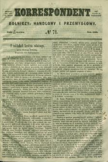 Korrespondent Rolniczy, Handlowy i Przemysłowy : wychodzi dwa razy na tydzień przy Gazecie Warszawskiéj. 1858, № 71 (16 września)
