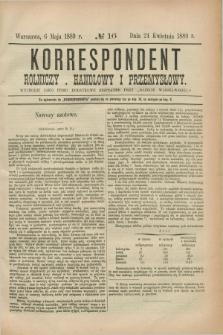 """Korrespondent Rolniczy, Handlowy i Przemysłowy : wychodzi jako pismo dodatkowe bezpłatne przy """"Gazecie Warszawskiéj"""". 1889, № 16 (6 maja)"""