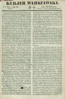 Kurjer Warszawski. 1847, № 66 (9 marca)