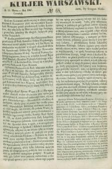 Kurjer Warszawski. 1847, № 68 (11 marca) + dod.