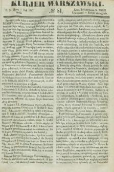 Kurjer Warszawski. 1847, № 81 (24 marca)