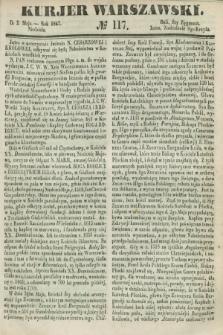 Kurjer Warszawski. 1847, № 117 (2 maja)