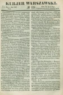 Kurjer Warszawski. 1847, № 120 (5 maja)