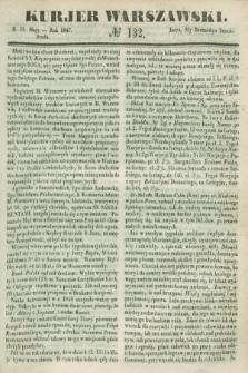 Kurjer Warszawski. 1847, № 132 (19 maja)