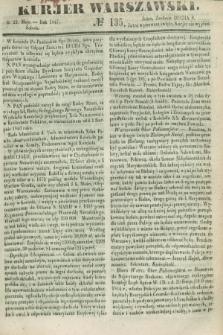 Kurjer Warszawski. 1847, № 135 (22 maja)