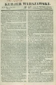 Kurjer Warszawski. 1847, № 137 (25 maja)