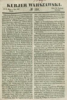 Kurjer Warszawski. 1847, № 140 (28 maja) + dod.