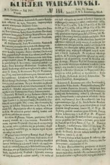 Kurjer Warszawski. 1847, № 144 (1 czerwca)