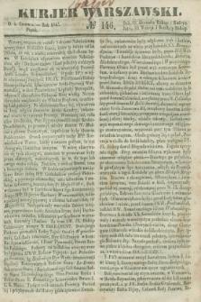 Kurjer Warszawski. 1847, № 146 (4 czerwca)