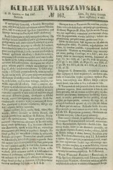 Kurjer Warszawski. 1847, № 162 (20 czerwca)