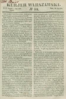 Kurjer Warszawski. 1847, № 164 (22 czerwca)