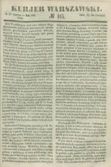 Kurjer Warszawski. 1847, № 165 (23 czerwca)