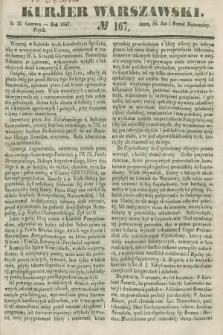 Kurjer Warszawski. 1847, № 167 (25 czerwca)