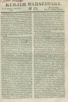 Kurjer Warszawski. 1847, № 171 (30 czerwca)