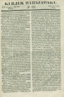 Kurjer Warszawski. 1847, № 312 (21 listopada)