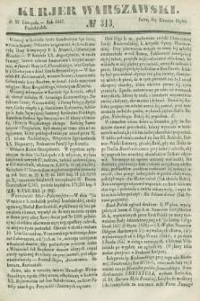 Kurjer Warszawski. 1847, № 313 (22 listopada)