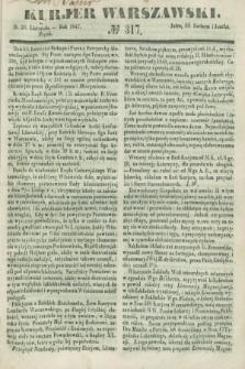 Kurjer Warszawski. 1847, № 317 (26 listopada)