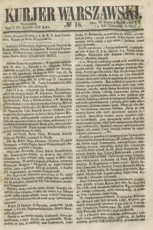 Kurjer Warszawski. 1858, № 16 (18 stycznia)