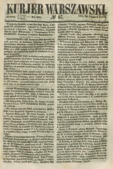 Kurjer Warszawski. 1858, № 67 (11 marca)