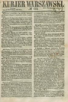 Kurjer Warszawski. 1858, № 113 (29 kwietnia)