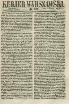 Kurjer Warszawski. 1858, № 129 (17 maja)