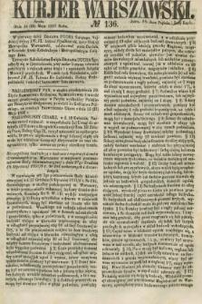 Kurjer Warszawski. 1858, № 136 (26 maja)
