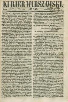 Kurjer Warszawski. 1858, № 144 (5 czerwca) + dod.