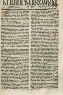Kurjer Warszawski. 1858, № 167 (28 czerwca)