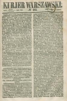 Kurjer Warszawski. 1858, № 203 (4 sierpnia)
